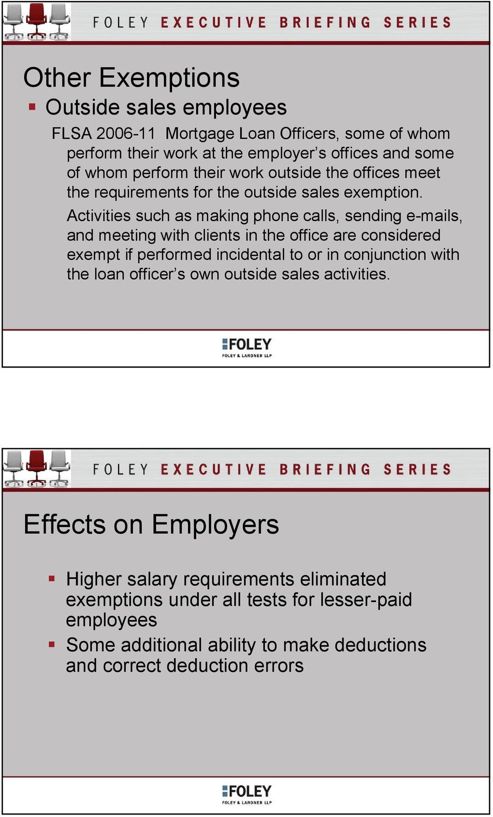 Activities such as making phone calls, sending e-mails, and meeting with clients in the office are considered exempt if performed incidental to or in conjunction