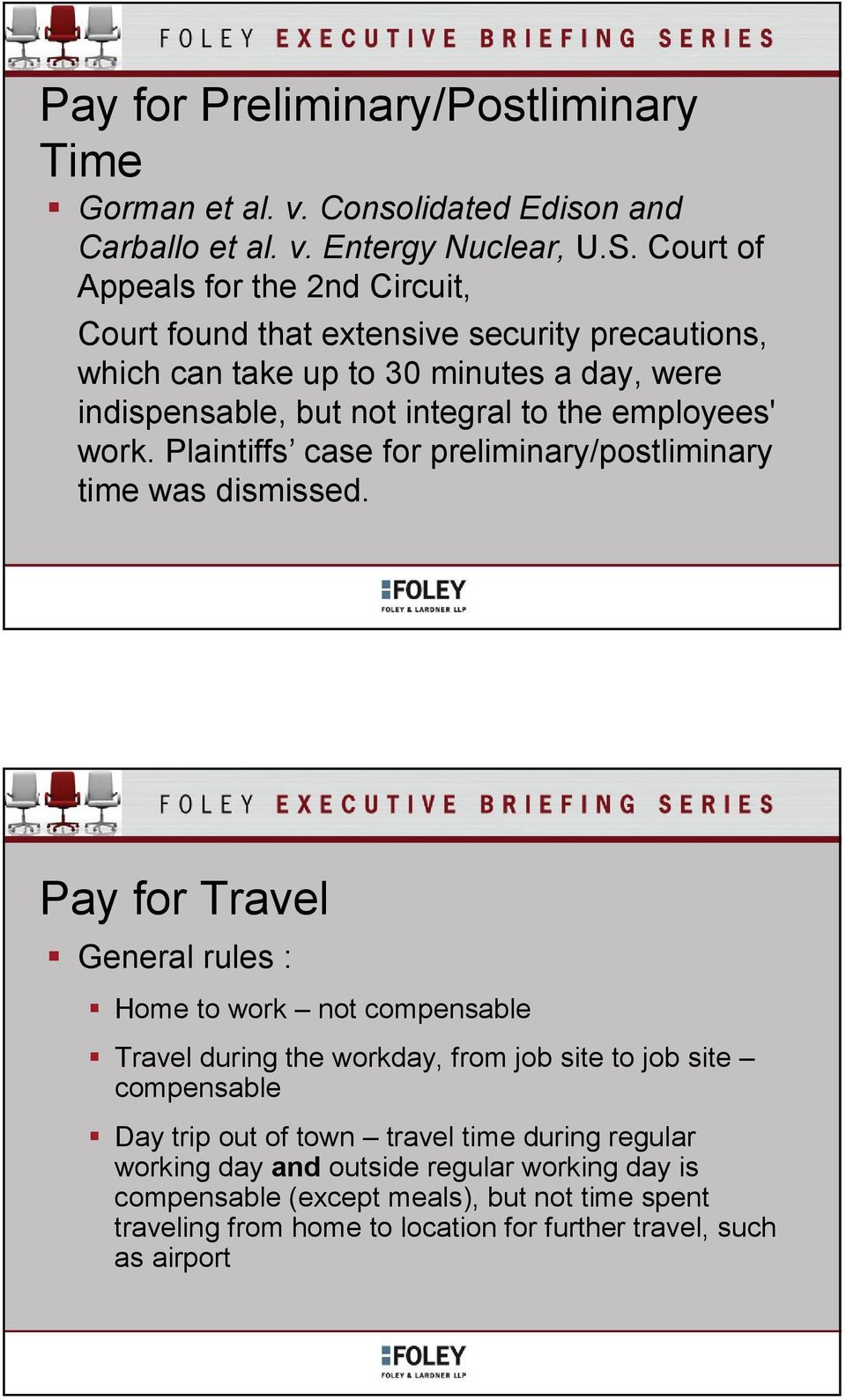 employees' work. Plaintiffs case for preliminary/postliminary time was dismissed.