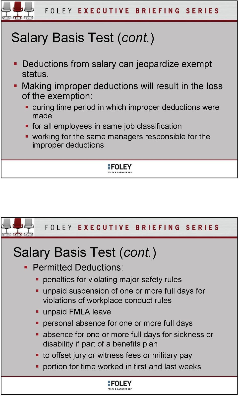 the same managers responsible for the improper deductions Salary Basis Test (cont.