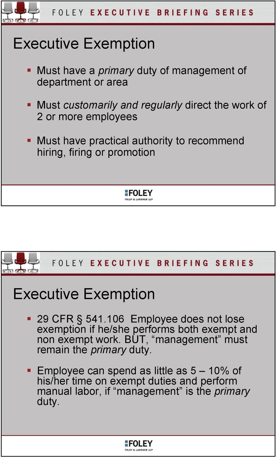 106 Employee does not lose exemption if he/she performs both exempt and non exempt work.