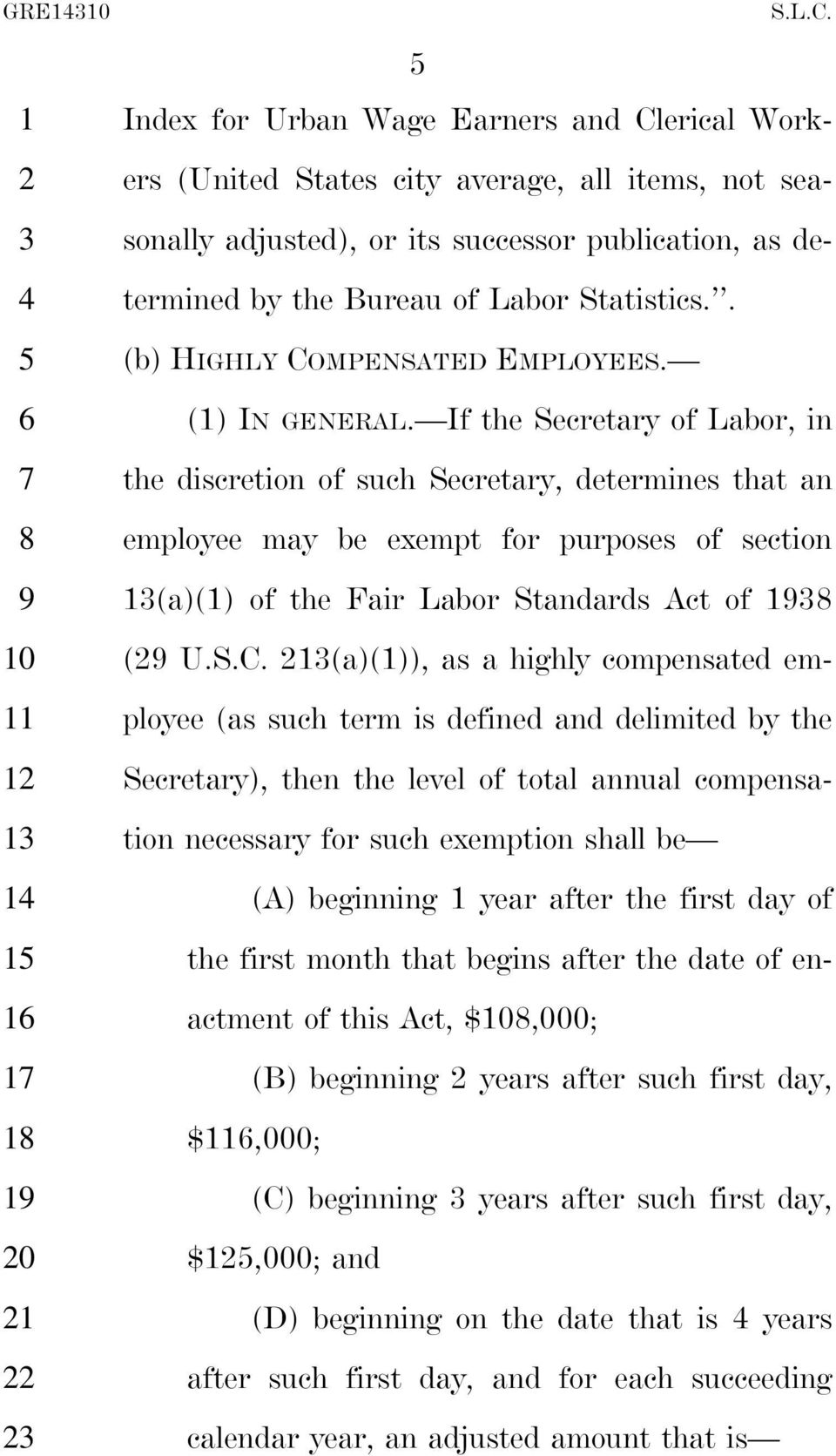 If the Secretary of Labor, in the discretion of such Secretary, determines that an employee may be exempt for purposes of section (a)() of the Fair Labor Standards Act of ( U.S.C.