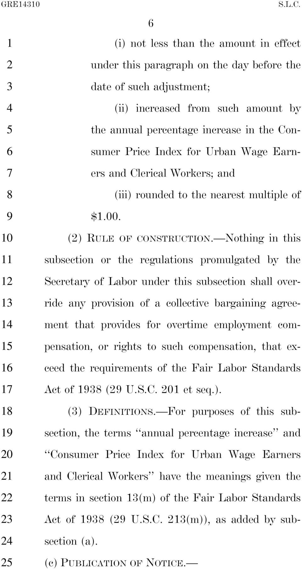 Nothing in this subsection or the regulations promulgated by the Secretary of Labor under this subsection shall override any provision of a collective bargaining agreement that provides for overtime