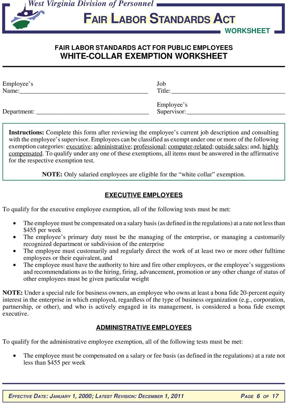 Employees can be classified as exempt under one or more of the following exemption categories: executive; administrative; professional; computer-related; outside sales; and, highly compensated.