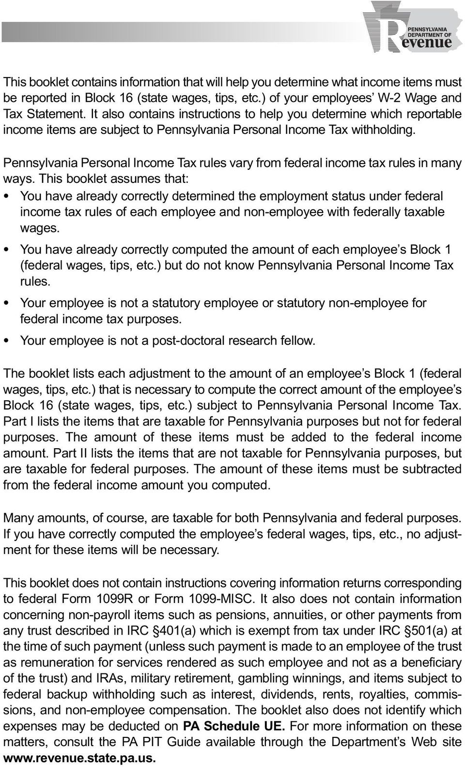 Pennsylvania Personal Income Tax rules vary from federal income tax rules in many ways.