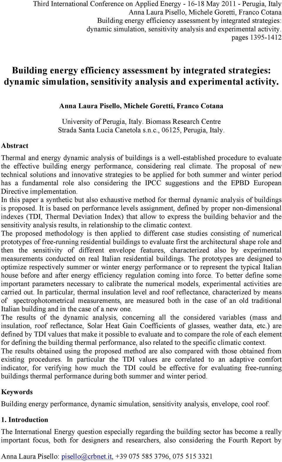 Abstract Anna Laura Pisello, Michele Goretti, Franco Cotana University of Perugia, Italy. Biomass Research Centre Strada Santa Lucia Canetola s.n.c., 06125, Perugia, Italy.