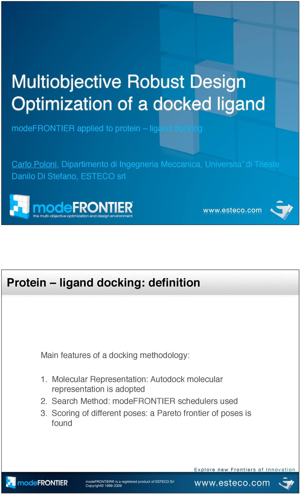 features of a docking methodology: 1.