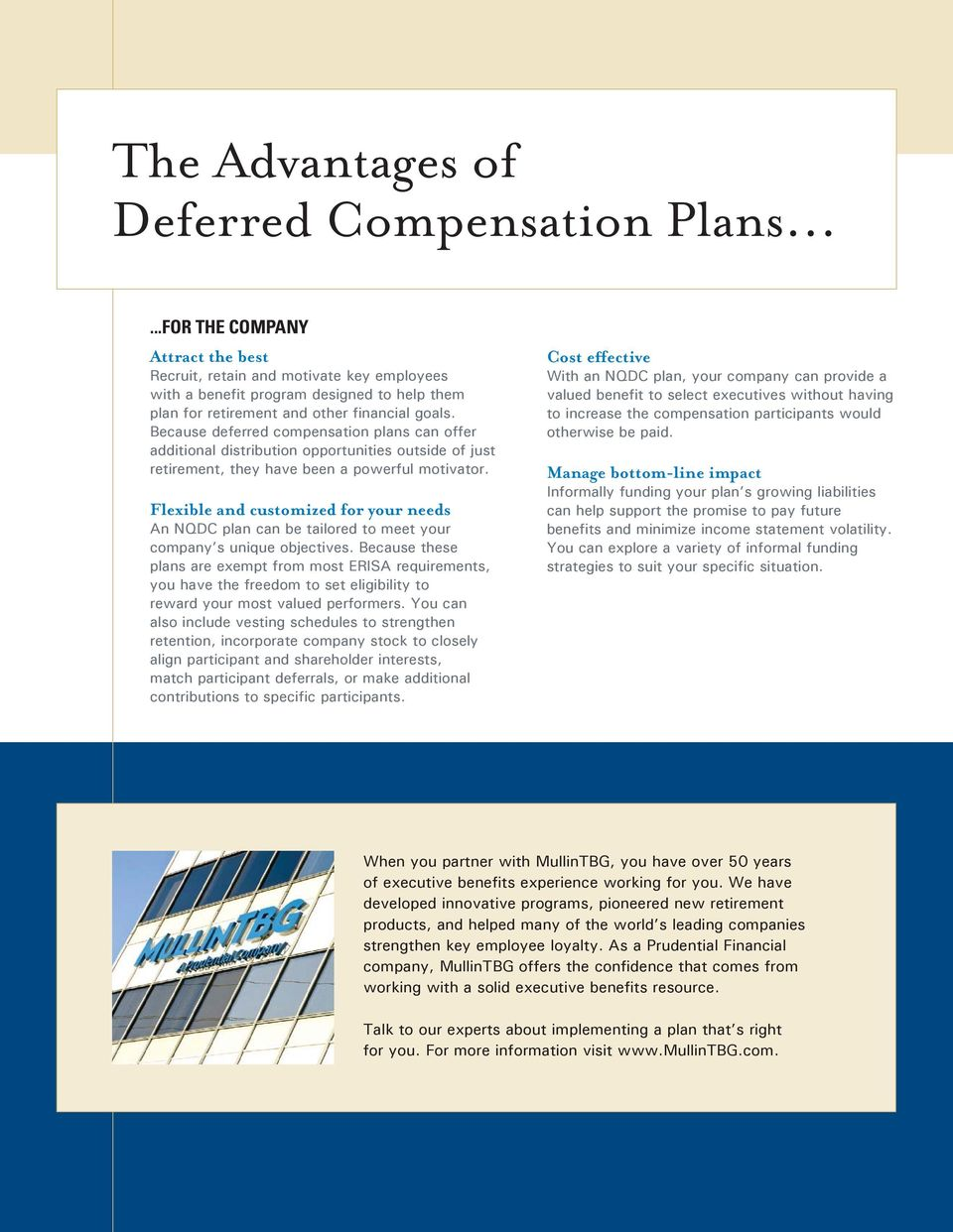 Because deferred compensation plans can offer additional distribution opportunities outside of just retirement, they have been a powerful motivator.