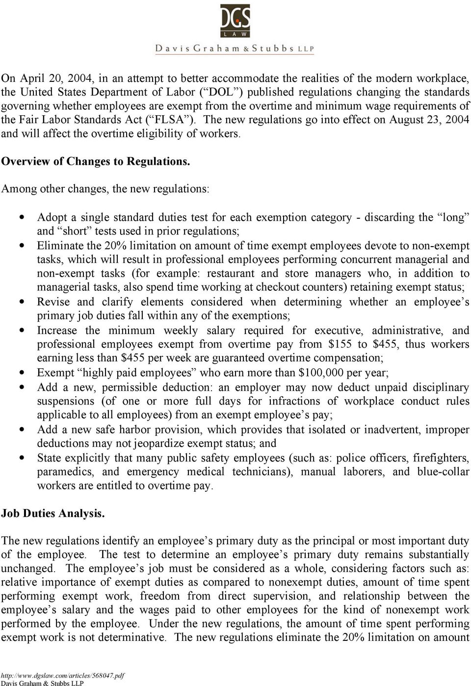 The new regulations go into effect on August 23, 2004 and will affect the overtime eligibility of workers. Overview of Changes to Regulations.