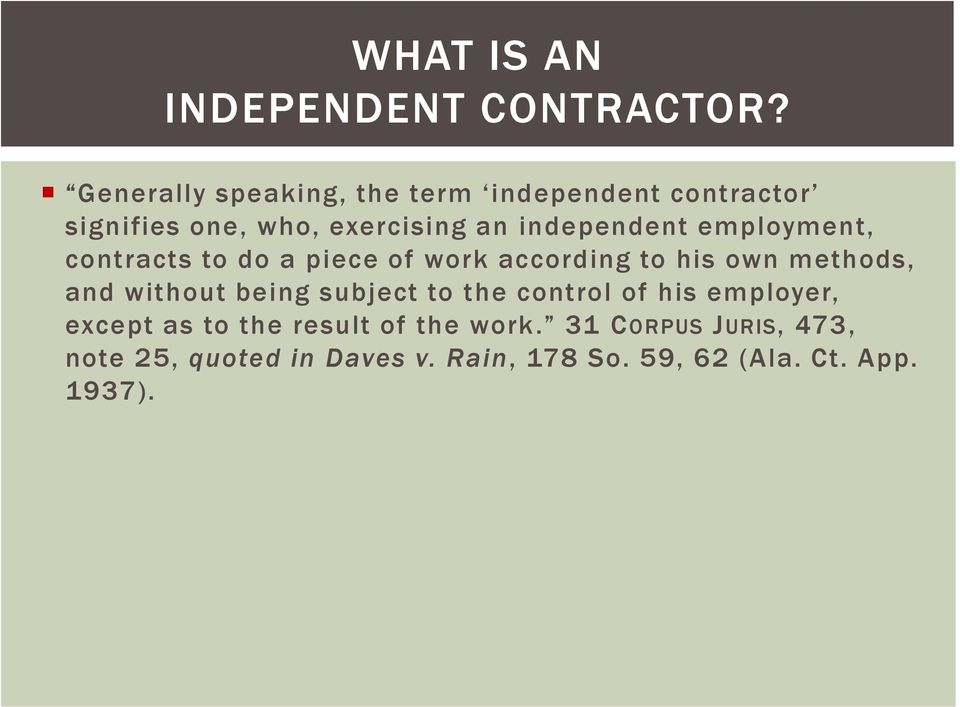 employment, contracts to do a piece of work according to his own methods, and without being