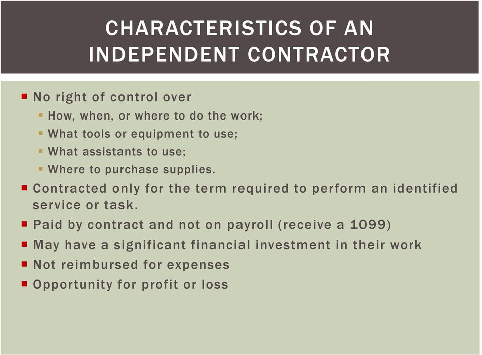 Contracted only for the term required to perform an identified service or task.