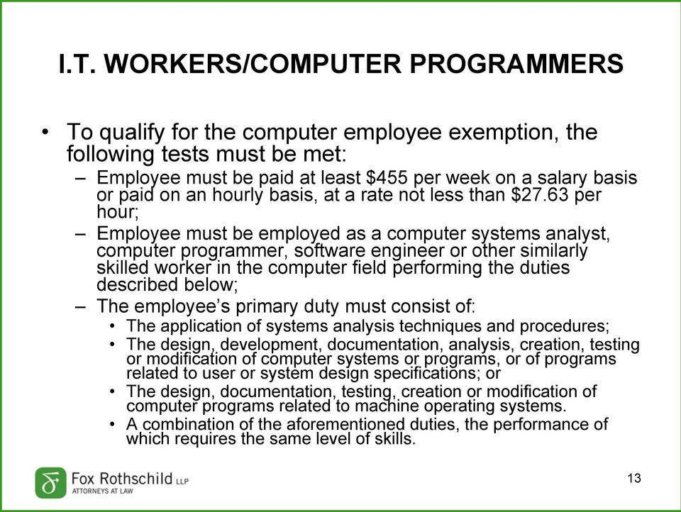 63 per hour; Employee must be employed as a computer systems analyst, computer programmer, software engineer or other similarly skilled worker in the computer field performing the duties described