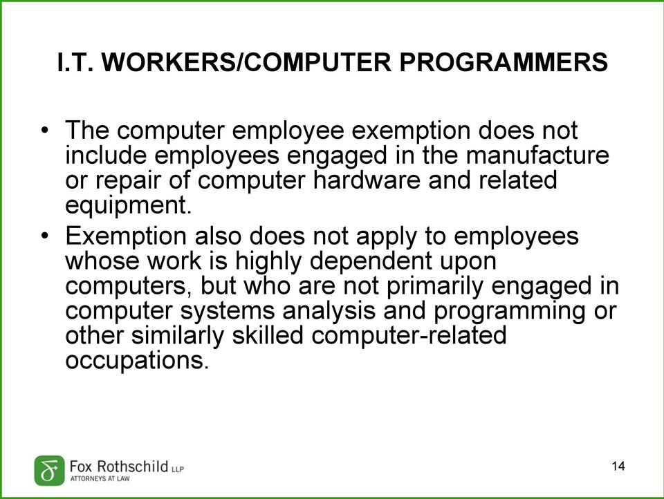 Exemption also does not apply to employees whose work is highly dependent upon computers, but who