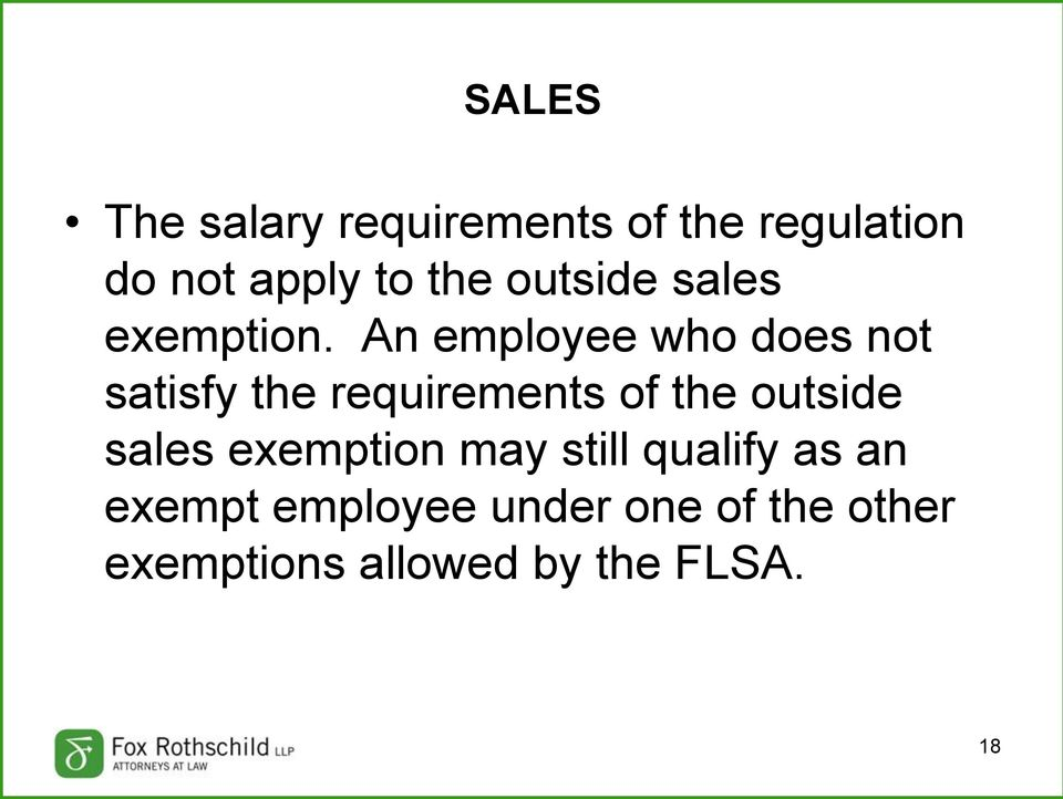 An employee who does not satisfy the requirements of the outside