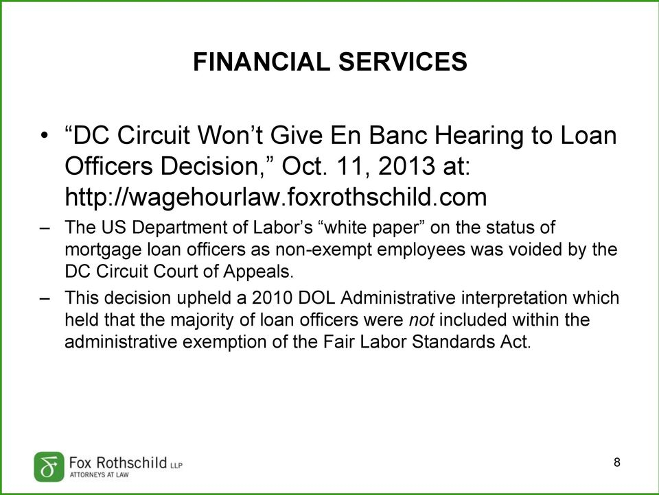 com The US Department of Labor s white paper on the status of mortgage loan officers as non-exempt employees was voided