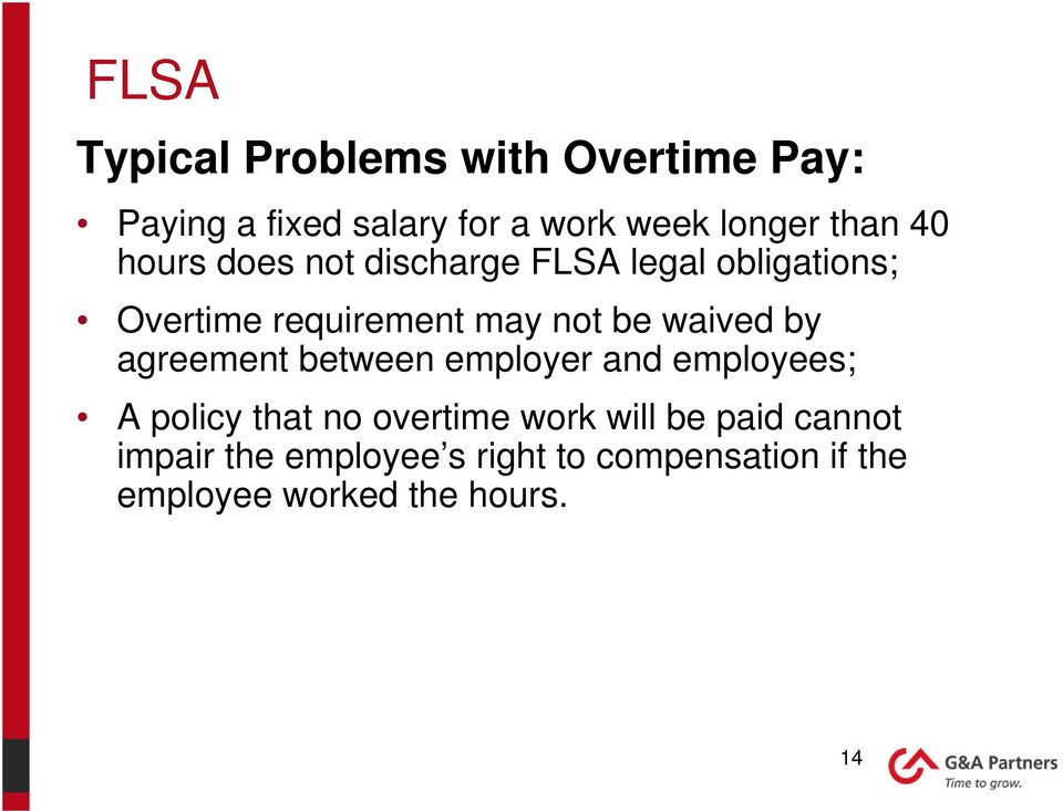 waived by agreement between employer and employees; A policy that no overtime work will