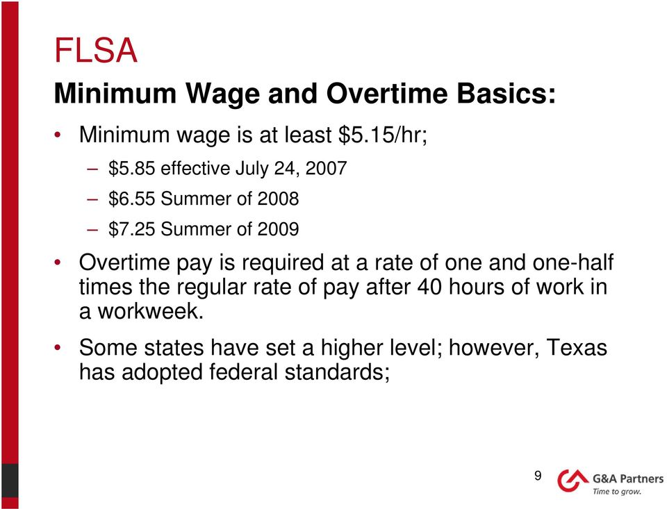 25 Summer of 2009 Overtime pay is required at a rate of one and one-half times the