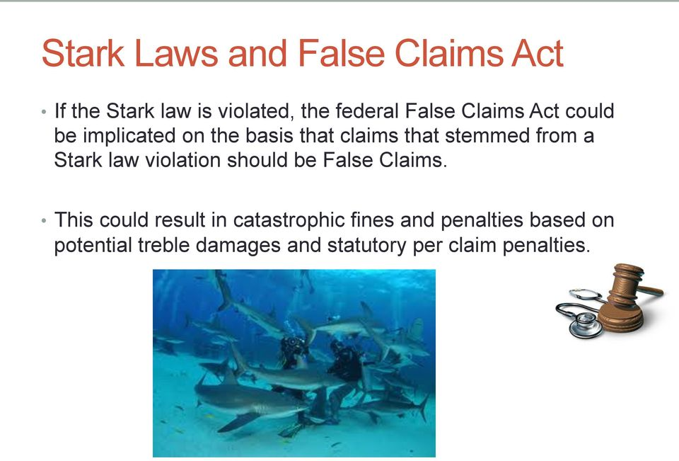Stark law violation should be False Claims.