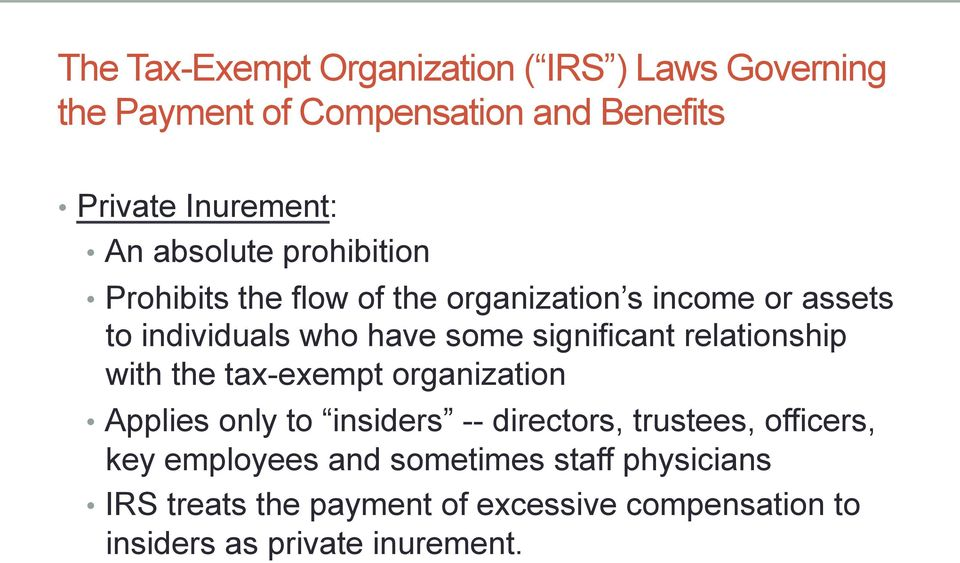 significant relationship with the tax-exempt organization Applies only to insiders -- directors, trustees, officers,