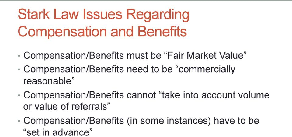 reasonable Compensation/Benefits cannot take into account volume or value
