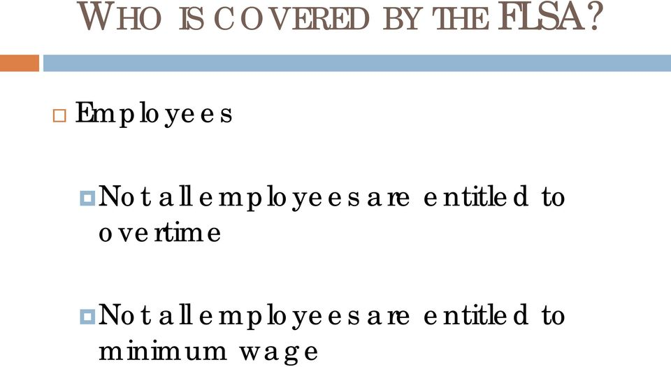 entitled to overtime Not all