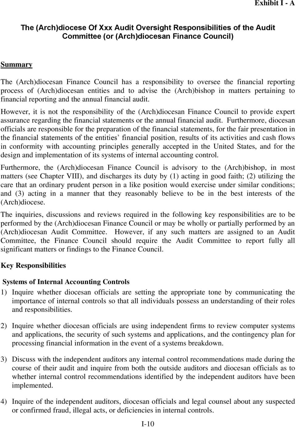 However, it is not the responsibility of the (Arch)diocesan Finance Council to provide expert assurance regarding the financial statements or the annual financial audit.