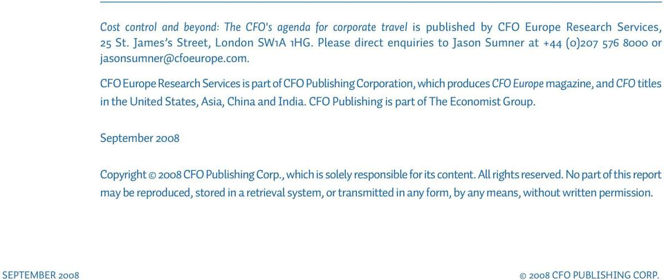 CFO Europe Research Services is part of CFO Publishing Corporation, which produces CFO Europe magazine, and CFO titles in the United States, Asia, China and India.