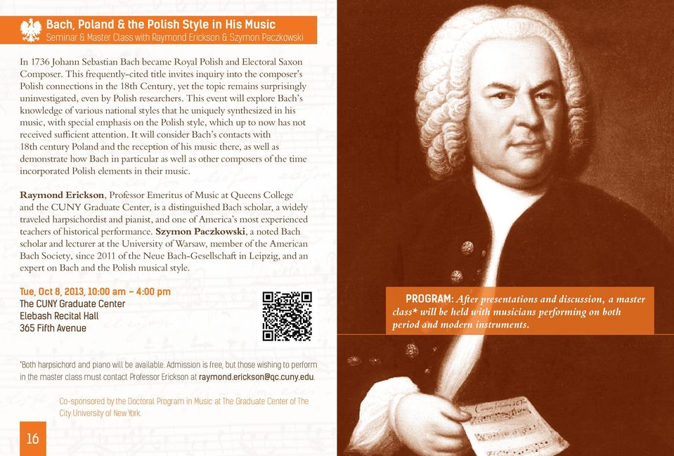 This event will explore Bach s knowledge of various national styles that he uniquely synthesized in his music, with special emphasis on the Polish style, which up to now has not received sufficient