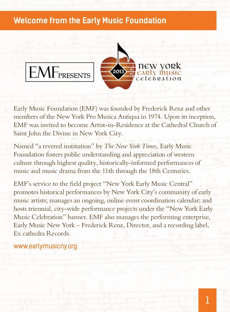 Named a revered institution by The New York Times, Early Music Foundation fosters public understanding and appreciation of western culture through highest quality, historically-informed performances