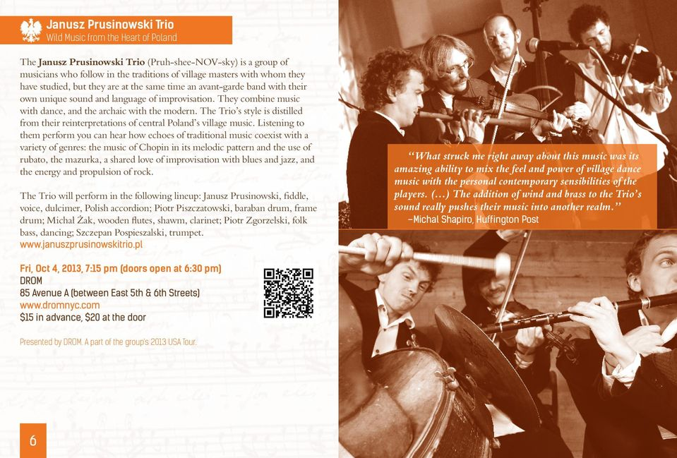 The Trio s style is distilled from their reinterpretations of central Poland s village music.