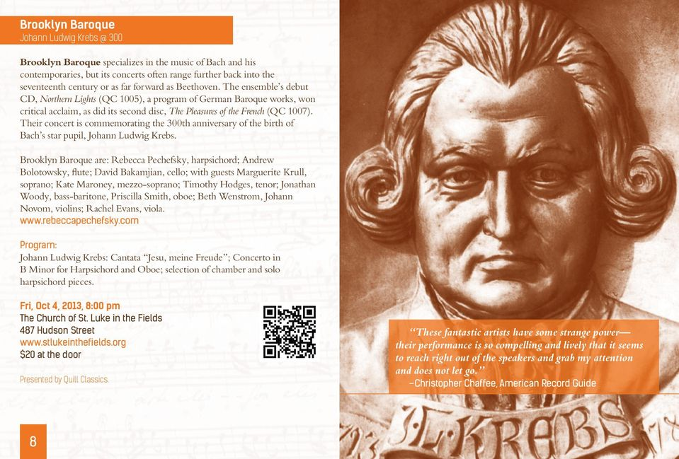 Their concert is commemorating the 300th anniversary of the birth of Bach s star pupil, Johann Ludwig Krebs.