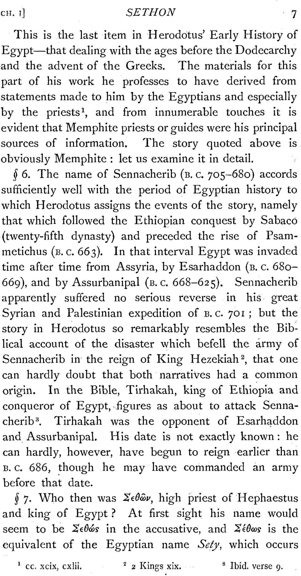 Memphite priests or guides were his principal sources of information. The story quoted above is obviously Memphite : let us examine it in detail. 4 6. The name of Sennacherib (B. c.