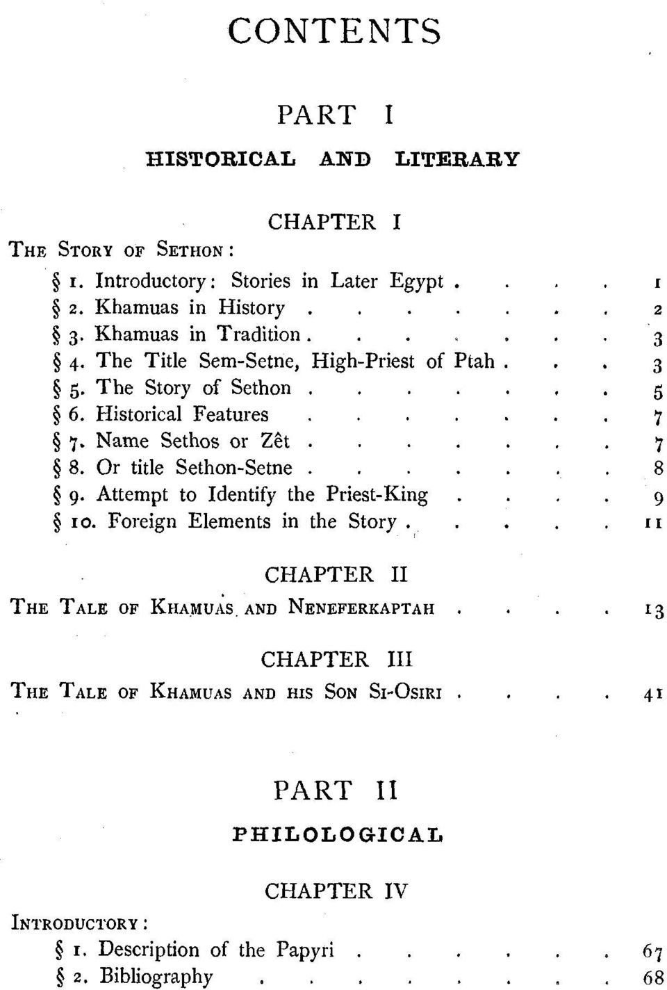 7 5 8. Or title Sethon-Setne.. 8 5 9. Attempt to Identify the Priest-King. 9 10. Foreign Elements in the Story... II CHAPTER I1 THE TALE OF KHAMU~S.