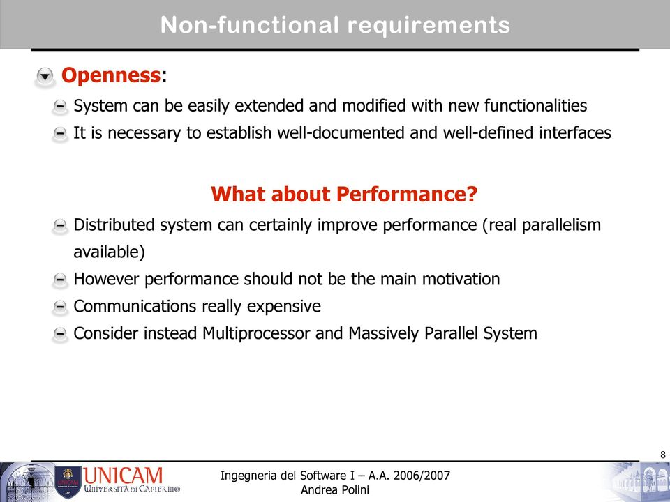 Distributed system can certainly improve performance (real parallelism available) However performance should