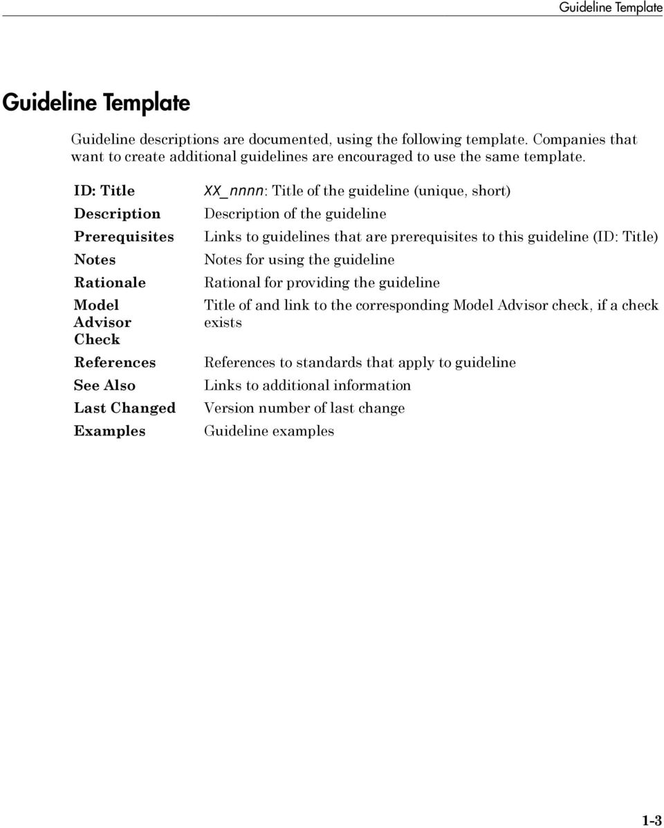 XX_nnnn: Title of the guideline (unique, short) Description Description of the guideline Prerequisites Links to guidelines that are prerequisites to this guideline () Notes Notes