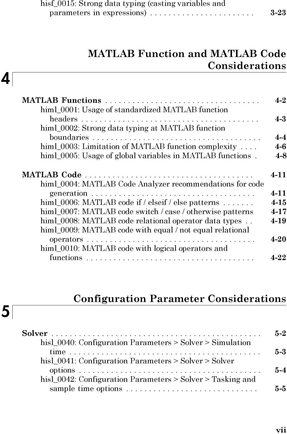 .................................... himl_0003: Limitation of MATLAB function complexity.... himl_0005: Usage of global variables in MATLAB functions. MATLAB Code.