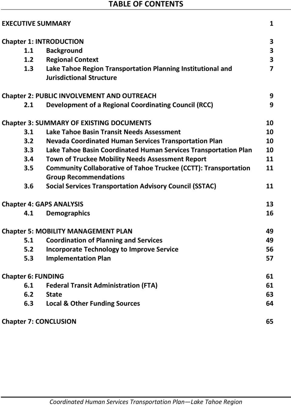 1 Development of a Regional Coordinating Council (RCC) 9 Chapter 3: SUMMARY OF EXISTING DOCUMENTS 10 3.1 Lake Tahoe Basin Transit Needs Assessment 10 3.
