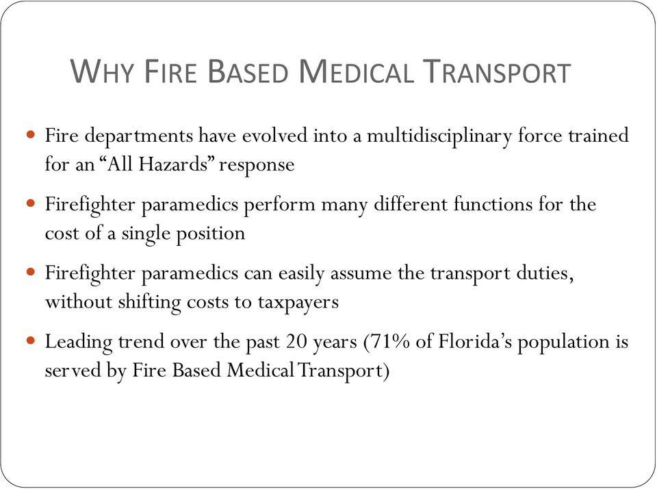 position Firefighter paramedics can easily assume the transport duties, without shifting costs to taxpayers