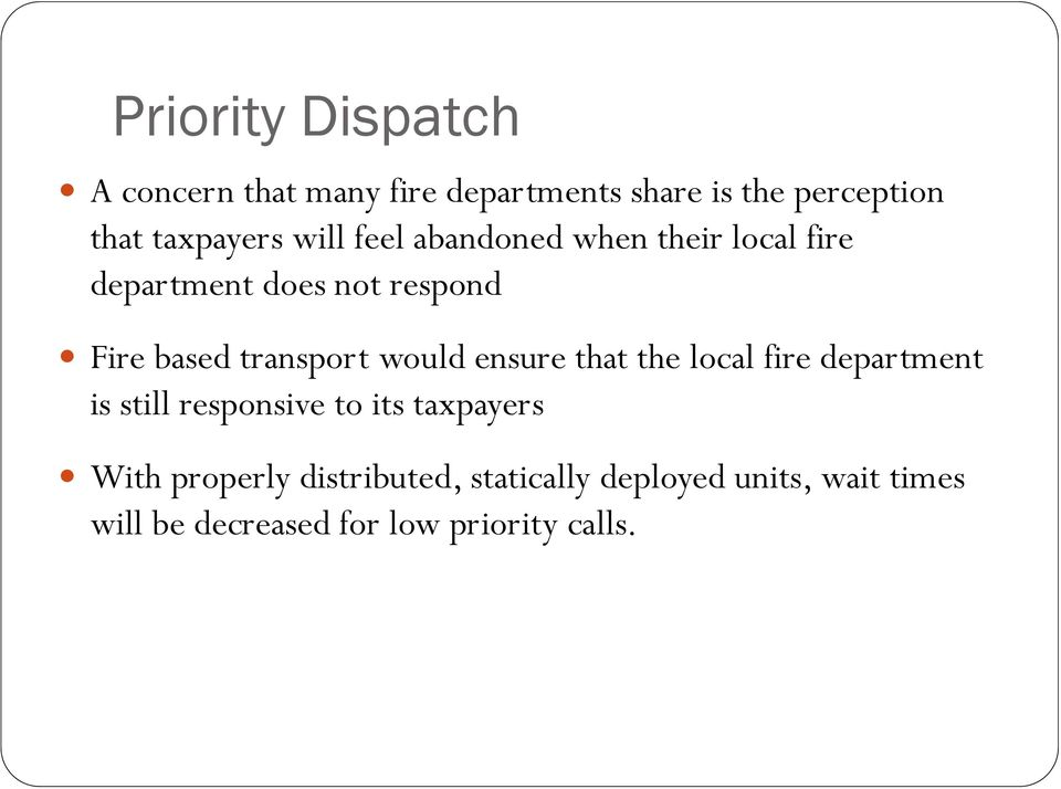 transport would ensure that the local fire department is still responsive to its taxpayers