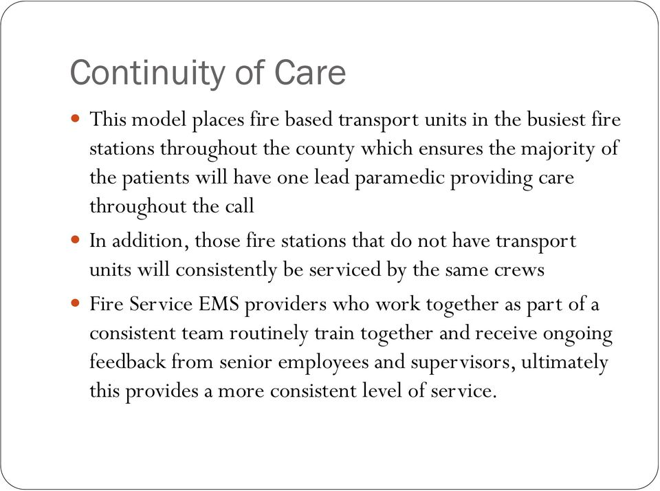 units will consistently be serviced by the same crews Fire Service EMS providers who work together as part of a consistent team routinely