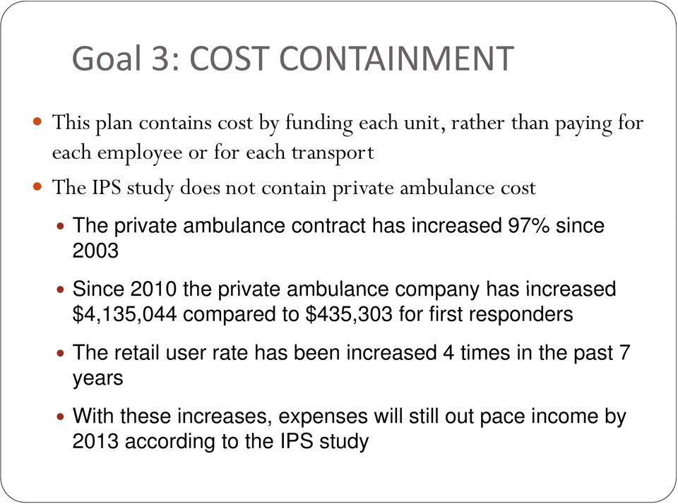 Since 2010 the private ambulance company has increased $4,135,044 compared to $435,303 for first responders The retail user