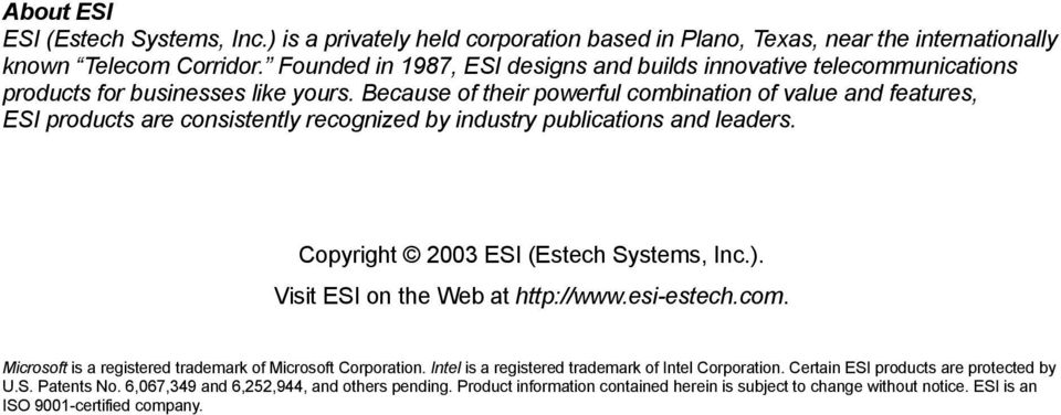 Because of their powerful combination of value and features, ESI products are consistently recognized by industry publications and leaders. Copyright 2003 ESI (Estech Systems, Inc.).