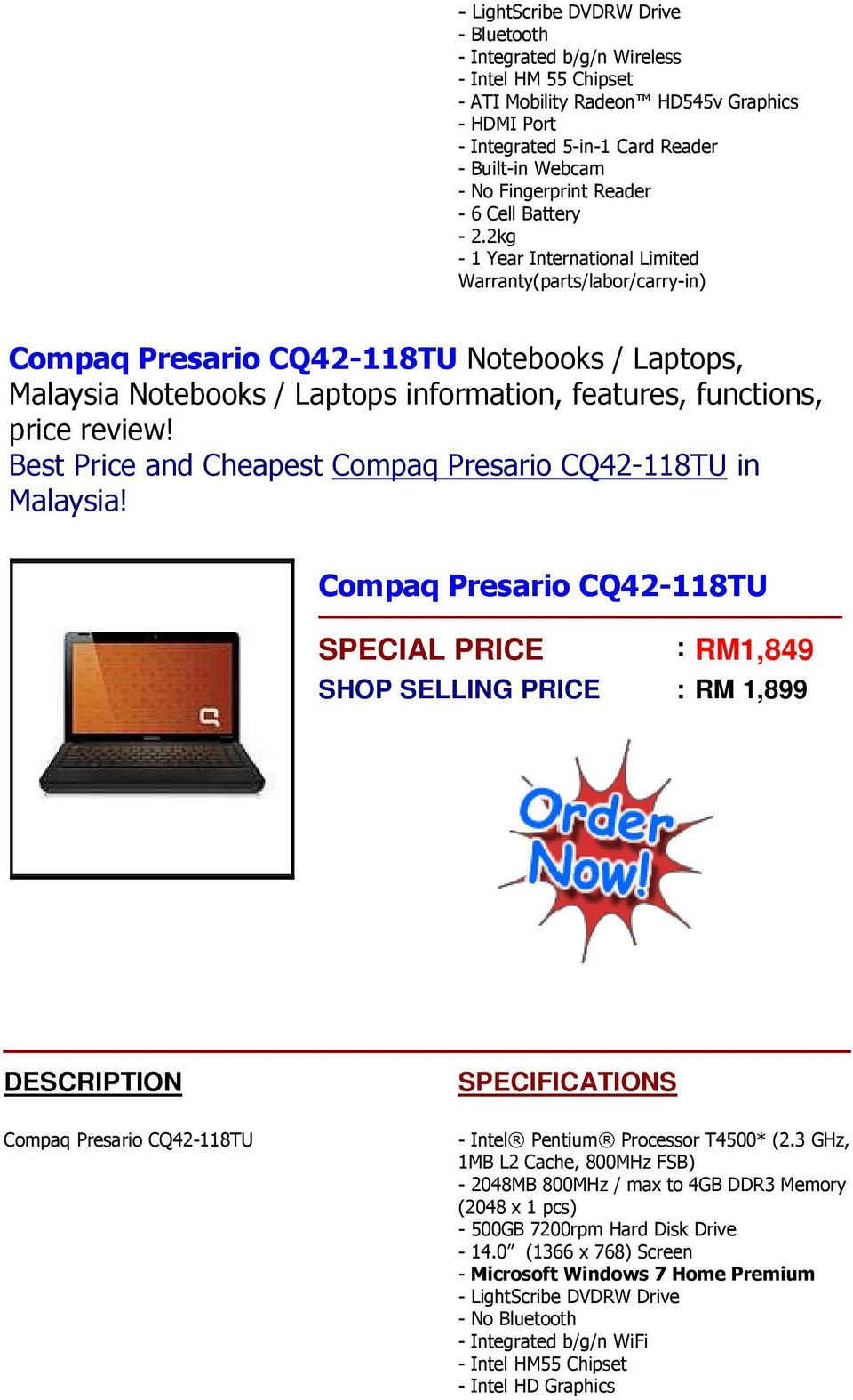2kg - 1 Year International Limited Warranty(parts/labor/carry-in) Compaq Presario CQ42-118TU Notebooks / Laptops, Best Price and Cheapest Compaq Presario CQ42-118TU in Compaq Presario CQ42-118TU