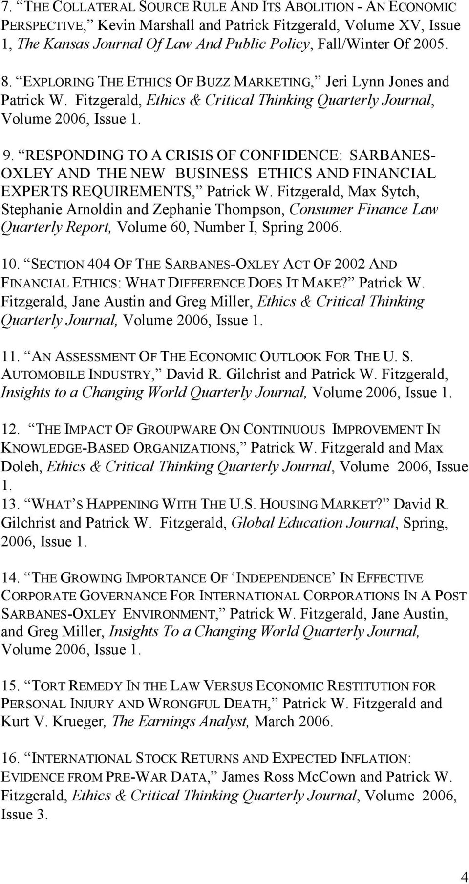 RESPONDING TO A CRISIS OF CONFIDENCE: SARBANES- OXLEY AND THE NEW BUSINESS ETHICS AND FINANCIAL EXPERTS REQUIREMENTS, Patrick W.