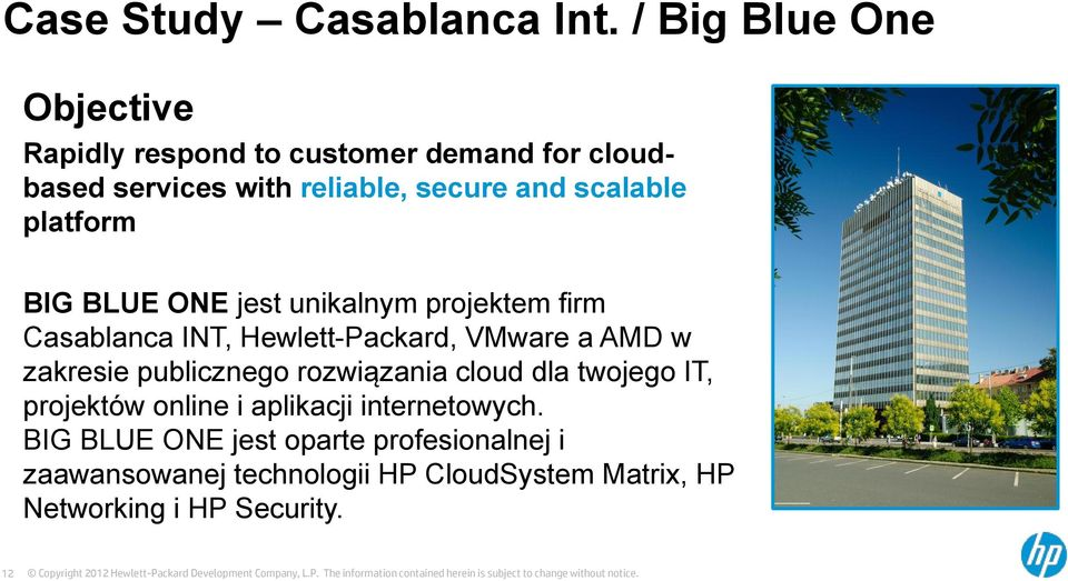 scalable platform BIG BLUE ONE jest unikalnym projektem firm Casablanca INT, Hewlett-Packard, VMware a AMD w