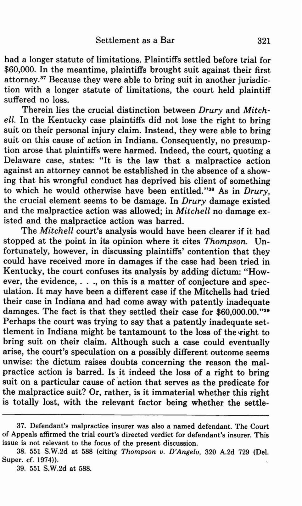 Therein lies the crucial distinction between Drury and Mitchell. In the Kentucky case plaintiffs did not lose the right to bring suit on their personal injury claim.