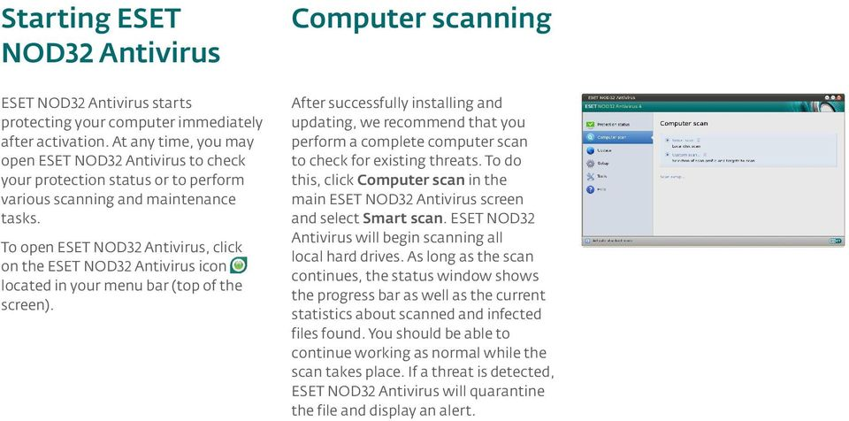 To open ESET NOD32 Antivirus, click on the ESET NOD32 Antivirus icon located in your menu bar (top of the screen).