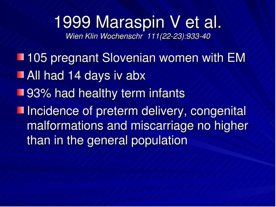 women with EM All had 14 days iv abx 93% had healthy term infants