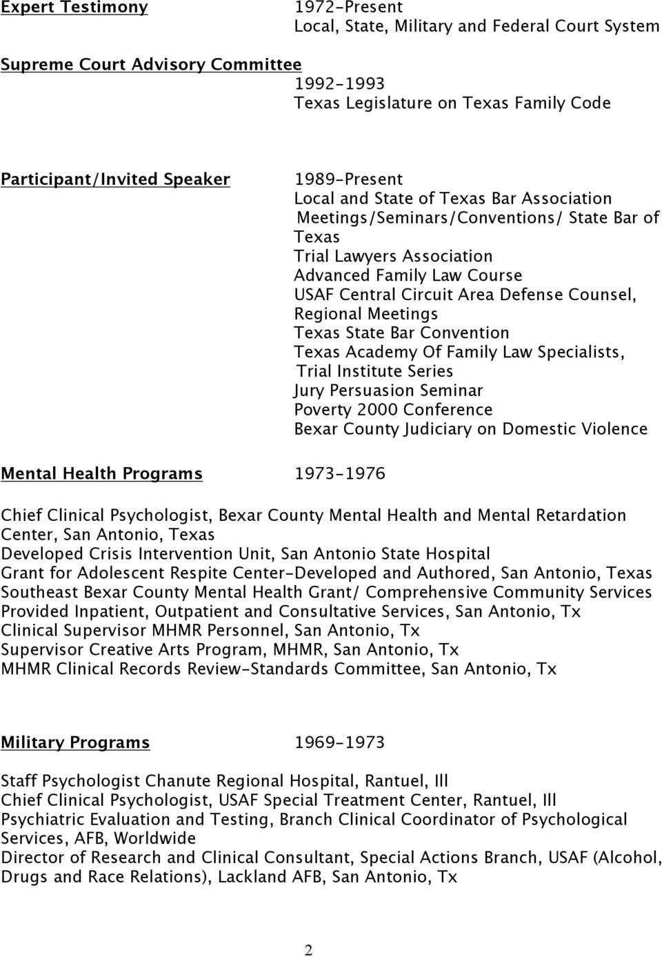 Texas State Bar Convention Texas Academy Of Family Law Specialists, Trial Institute Series Jury Persuasion Seminar Poverty 2000 Conference Bexar County Judiciary on Domestic Violence Mental Health