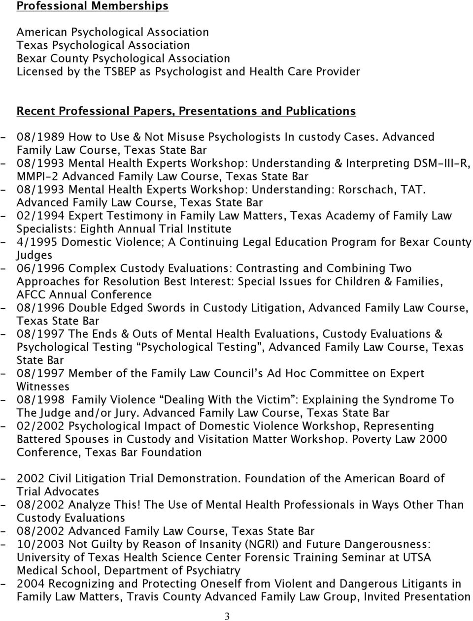 Advanced Family Law Course, Texas State Bar - 08/1993 Mental Health Experts Workshop: Understanding & Interpreting DSM-III-R, MMPI-2 Advanced Family Law Course, Texas State Bar - 08/1993 Mental