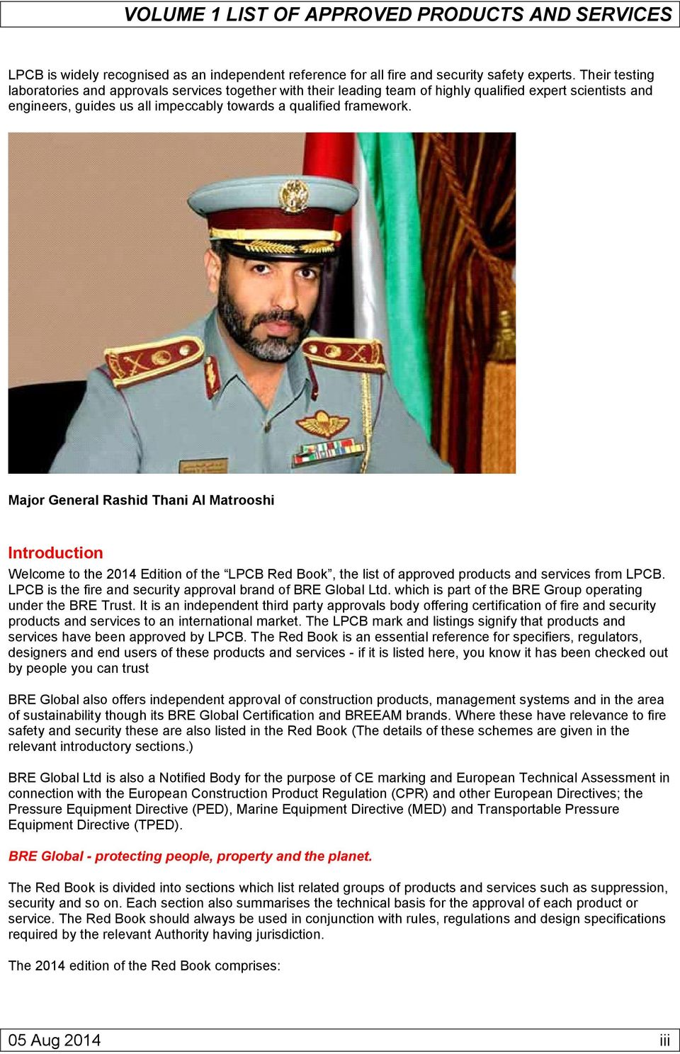 Major General Rashid Thani Al Matrooshi Introduction Welcome to the 2014 Edition of the LPCB Red Book, the list of approved products and services from LPCB.